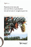 Couverture de Reproduction sexuée des conifères et production de semences en vergers à graines